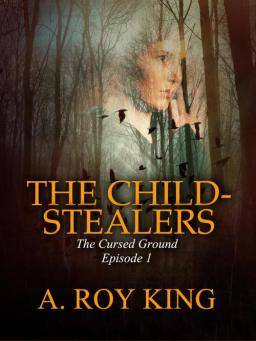 Cover for The Child-Stealers, by A. Roy King